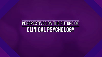 Perspectives on the Future of Clinical Psychology